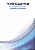 Proceeding Report: Technological Innovations for a Low Carbon Society Conference (2013)