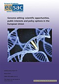 Genome editing: scientific opportunities, public interests and policy options in the European Union (2017)